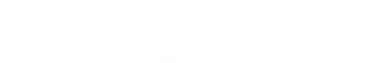 Supergentil 2015-2016 Édition / Illustration projet de stage/freelance